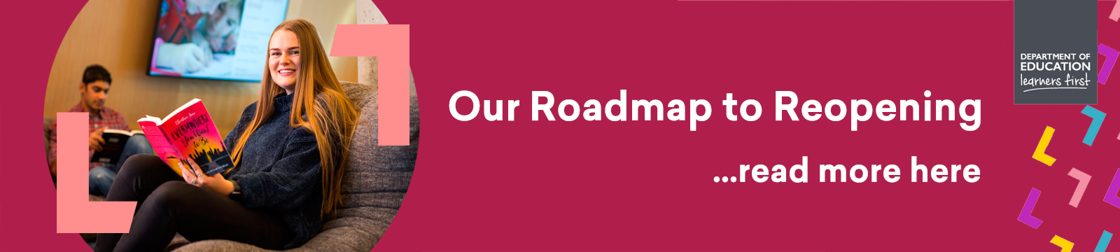 Our Roadmap to Reopening. More services coming soon. Click here for more info.