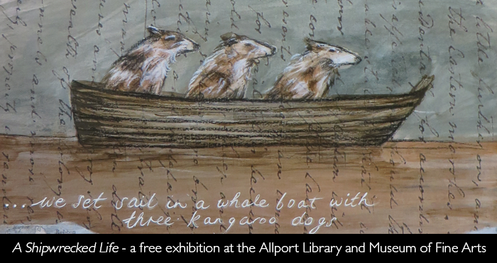 Free Allport Exhibition - A Shipwrecked Life by