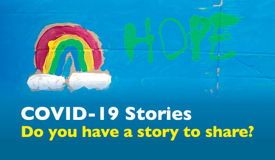 Covid-19 Stories. Share your story